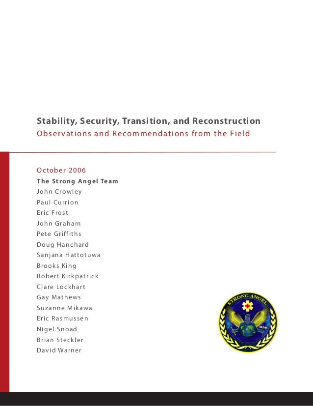Stability, Security, Transition, and Reconstruction Obser vations and R eco m m e n d at i o n s f ro m t h e Fi e l d  O ...