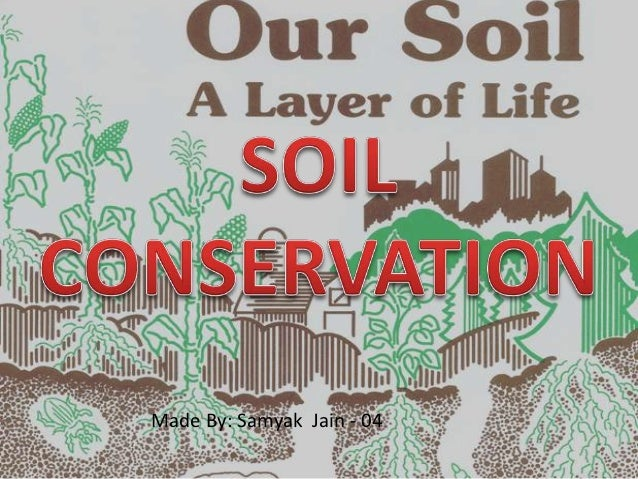 Soil conservation for Soil and water conservation