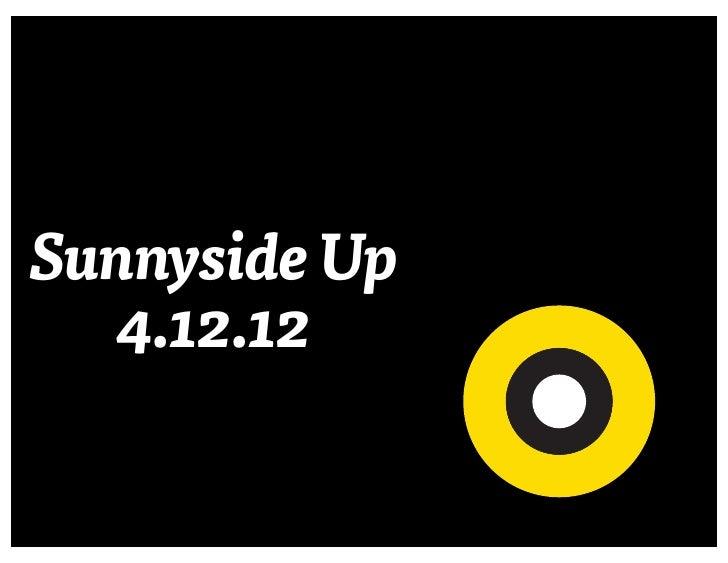Sunnyside Up  4.12.12