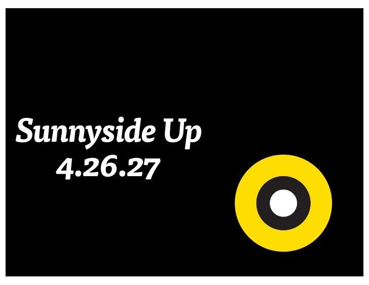 Sunnyside Up  4.26.27