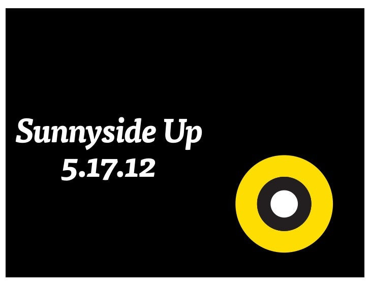 Sunnyside Up   5.17.12