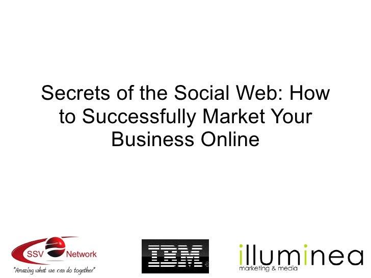 Secrets of Social Media - presented at IBM Israel for SSVN Slide 2