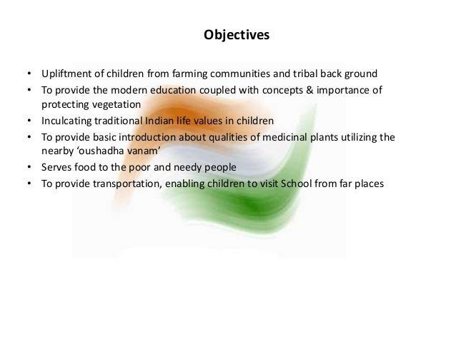 Objectives  • Upliftment of children from farming communities and tribal back ground  • To provide the modern education co...