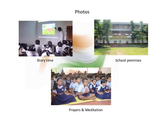 Photos  Story time School premises  Prayers & Meditation
