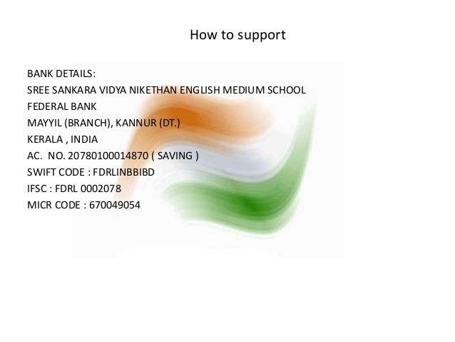 How to support  BANK DETAILS:  SREE SANKARA VIDYA NIKETHAN ENGLISH MEDIUM SCHOOL  FEDERAL BANK  MAYYIL (BRANCH), KANNUR (D...