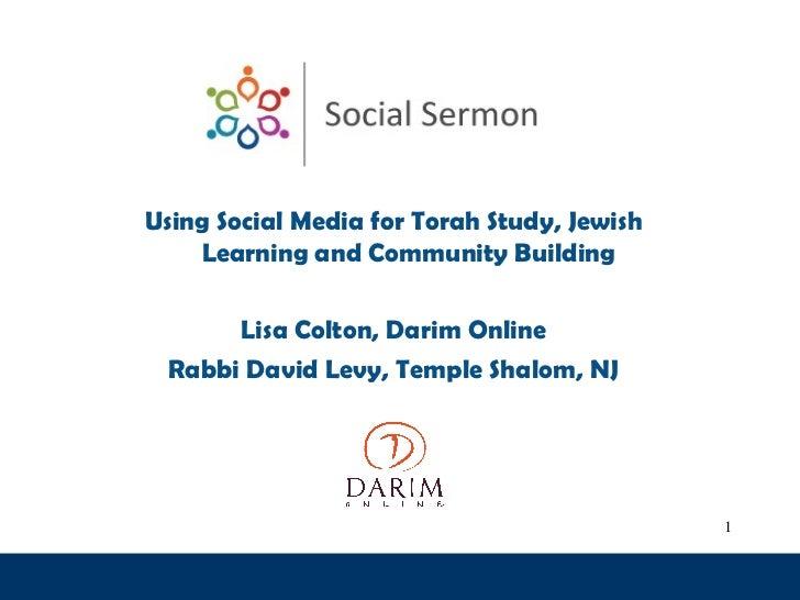 Using Social Media for Torah Study, Jewish    Learning and Community Building      Lisa Colton, Darim Online Rabbi David L...