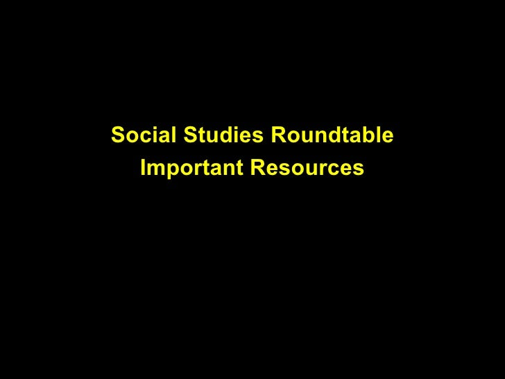 Social Studies Roundtable Important Resources