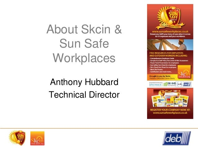 About Skcin & Sun Safe Workplaces Anthony Hubbard Technical Director