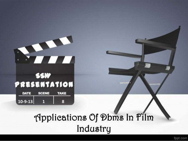 SSW Presentation 10-9-13 1 8 Applications Of Dbms In Film Industry