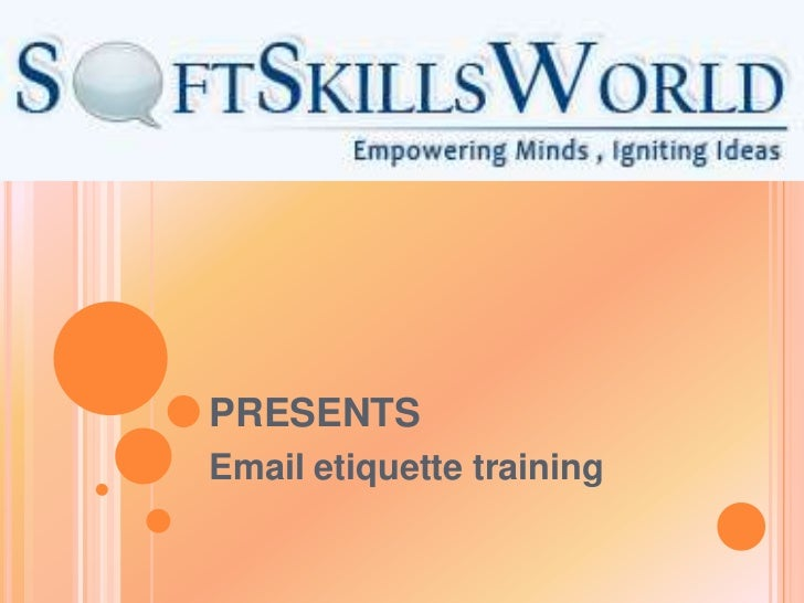 presents<br />Email etiquette training<br />