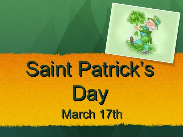 Saint Patrick'sSaint Patrick's DayDay March 17thMarch 17th