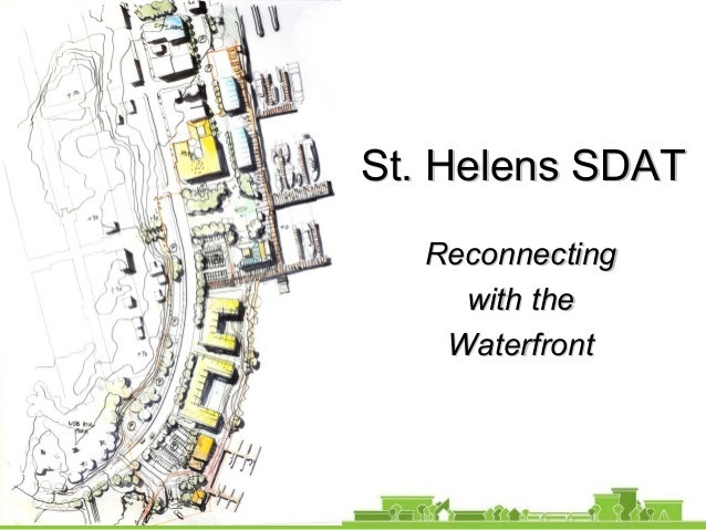 St. Helens SDATSt. Helens SDAT ReconnectingReconnecting with thewith the WaterfrontWaterfront