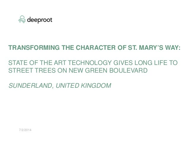 7/2/2014 TRANSFORMING THE CHARACTER OF ST. MARY'S WAY: STATE OF THE ART TECHNOLOGY GIVES LONG LIFE TO STREET TREES ON NEW ...