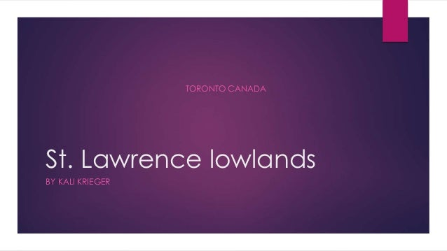 TORONTO CANADA  St. Lawrence lowlands  BY KALI KRIEGER