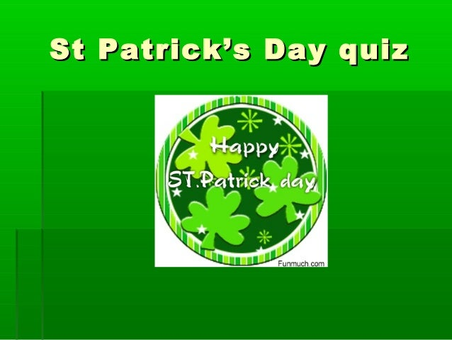 St Patrick's Day quizSt Patrick's Day quiz