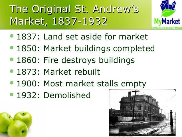 The Original St. Andrew'sThe Original St. Andrew's Market, 1837-1932Market, 1837-1932 1837: Land set aside for market 18...