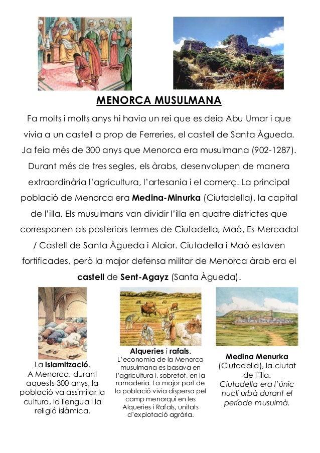 MENORCA MUSULMANA Fa molts i molts anys hi havia un rei que es deia Abu Umar i que vivia a un castell a prop de Ferreries,...