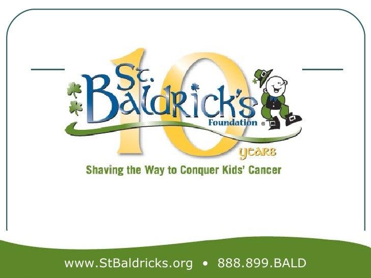 www.StBaldricks.org  •  888.899.BALD
