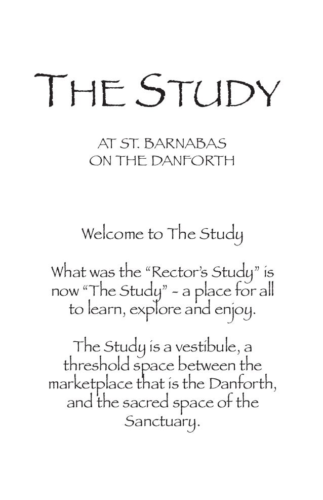 "THE STUDY AT ST. BARNABAS ON THE DANFORTH Welcome to The Study What was the ""Rector's Study"" is now ""The Study"" - a place ..."