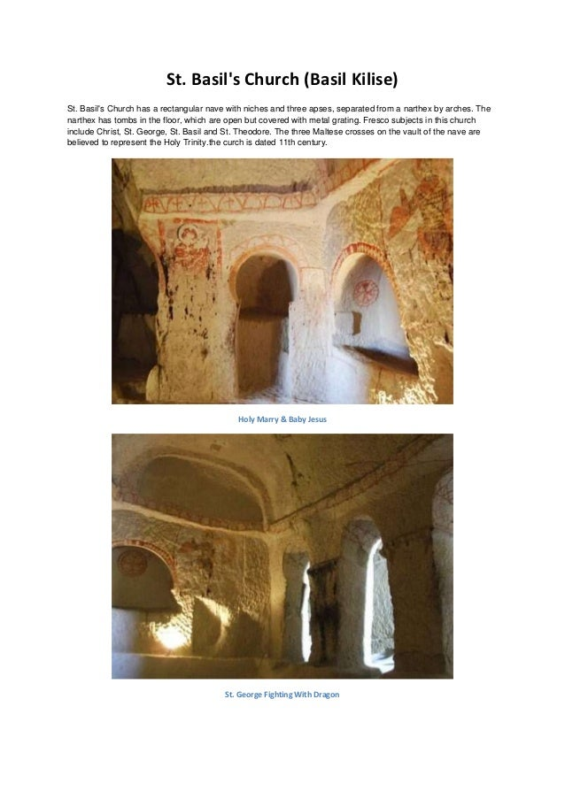 St. Basils Church (Basil Kilise)St. Basils Church has a rectangular nave with niches and three apses, separated from a nar...