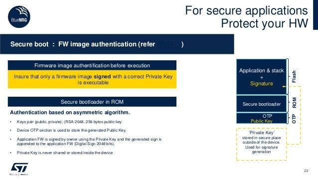 Authentication based on asymmetric algorithm. • Keys pair (public, private); (RSA-2048, 256 bytes public key • Device OTP ...