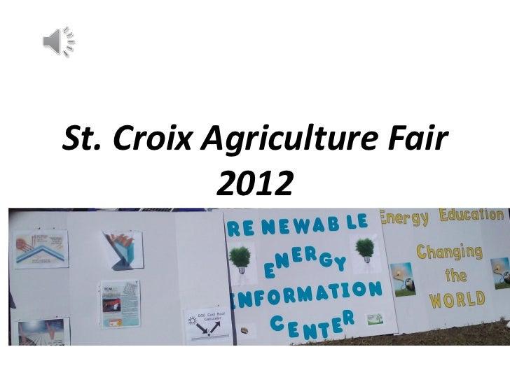 St. Croix Agriculture Fair           2012