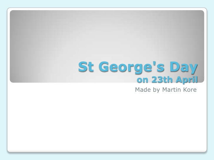 St George's Dayon 23th April<br />Made by Martin Kore<br />