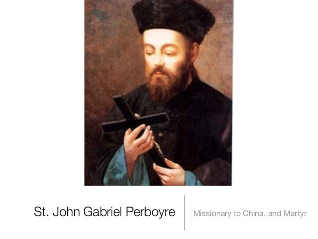 St. John Gabriel Perboyre Missionary to China, and Martyr