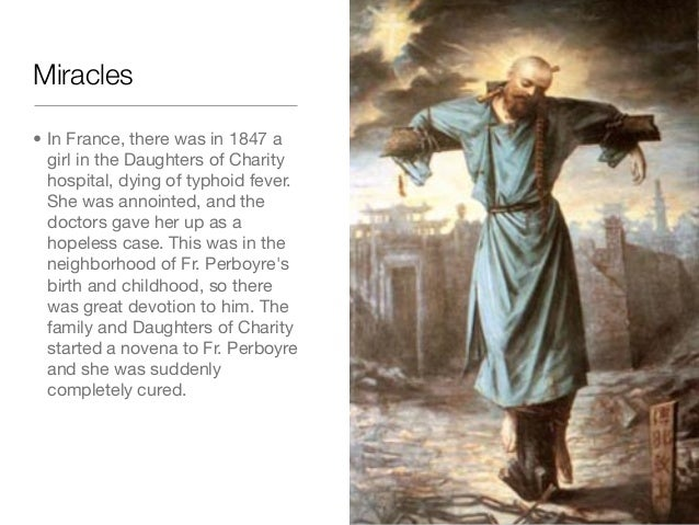Miracles• In France, there was in 1847 agirl in the Daughters of Charityhospital, dying of typhoid fever.She was annointed...