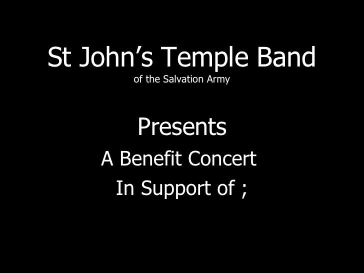 St John's Temple Band of the Salvation Army Presents A Benefit Concert  In Support of ;