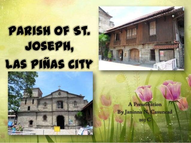 Parish of St.   Joseph,Las Piñas City                     A Presentation                 By Janinna N. Casuncad           ...