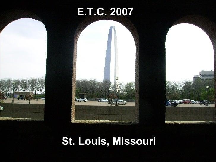 St. Louis, Missouri E.T.C. 2007
