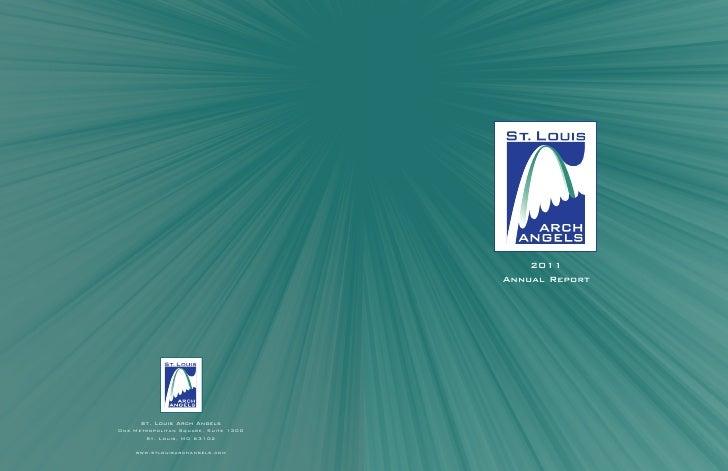 2011                                      Annual Report      St. Louis Arch AngelsOne Metropolitan Square, Suite 1300     ...