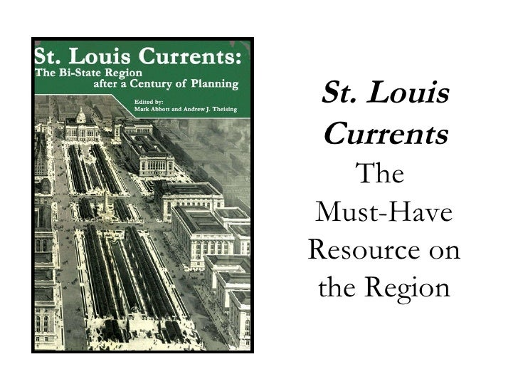 St. Louis Currents The  Must-Have Resource on the Region