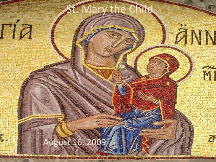 St. Mary the Child<br />August 16, 2009<br />