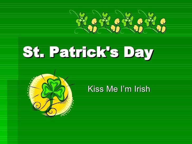 St. Patrick's Day Kiss Me I'm Irish