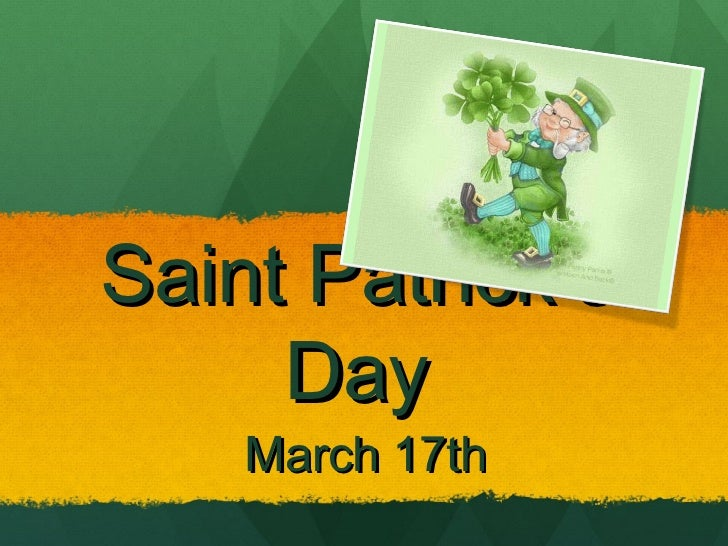 Saint Patrick's     Day    March 17th
