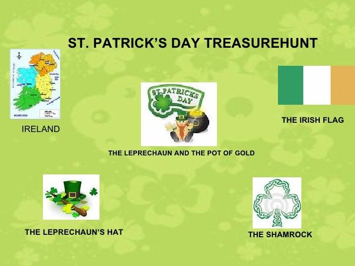 ST. PATRICK'S DAY TREASUREHUNT THE IRISH FLAG THE LEPRECHAUN AND THE POT OF GOLD THE SHAMROCK IRELAND THE LEPRECHAUN'S HAT