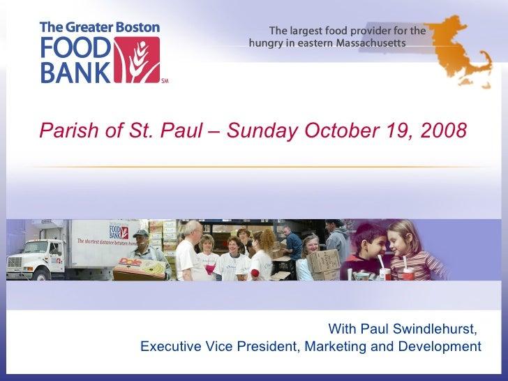 Parish of St. Paul – Sunday October 19, 2008 With Paul Swindlehurst,  Executive Vice President, Marketing and Development