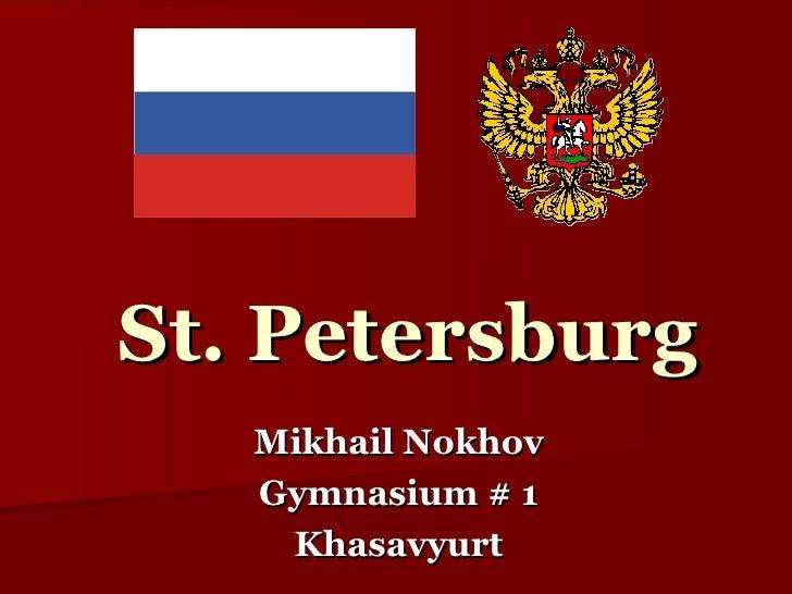 St. Petersburg Mikhail Nokhov Gymnasium # 1 Khasavyurt