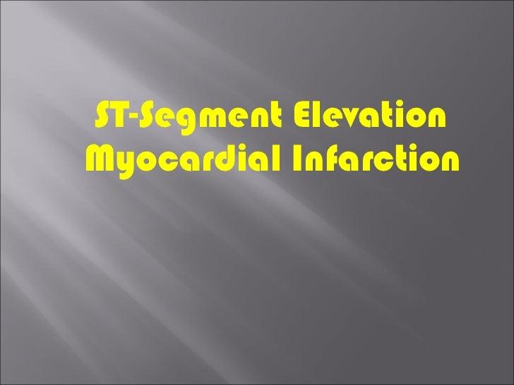 <ul><li>ST-Segment Elevation Myocardial Infarction </li></ul>