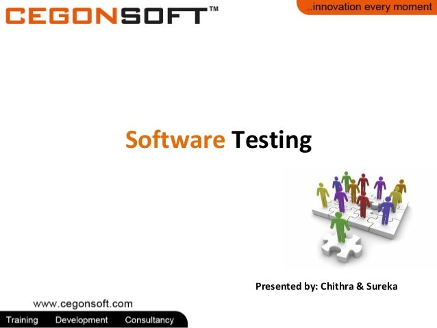 Software Testing  Presented by: Chithra & Sureka