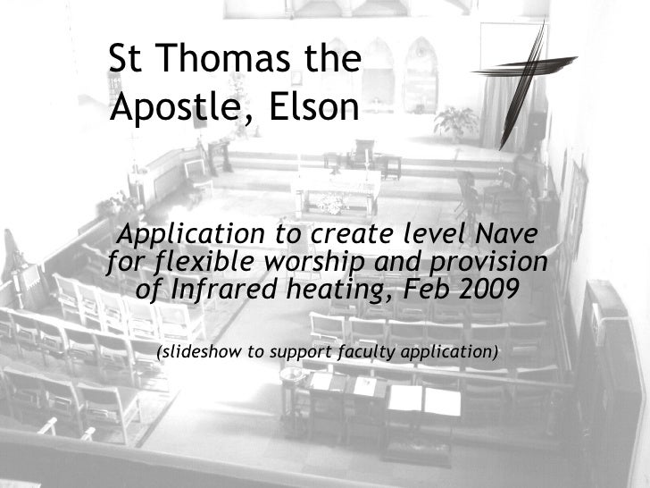St Thomas the Apostle, Elson Application to create level Nave for flexible worship and provision of Infrared heating, Feb ...