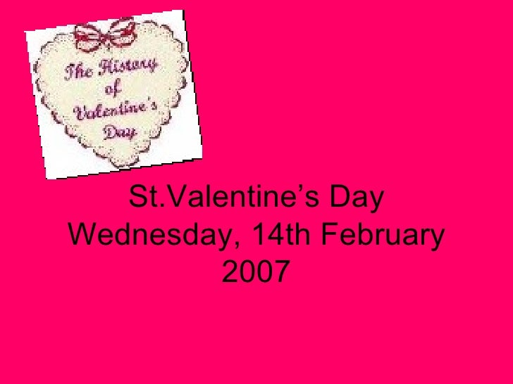 St.Valentine's Day Wednesday, 14th February 2007