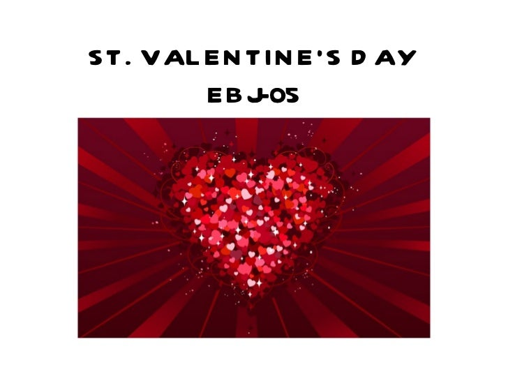 St. Valentine's Day 2012 - 2nd Year -