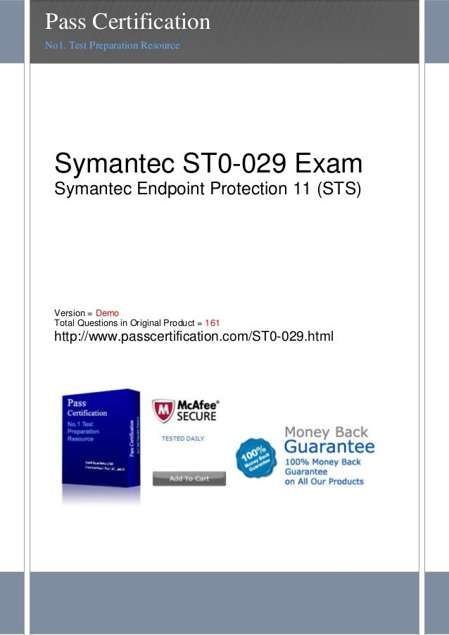 Symantec ST0-029 ExamSymantec Endpoint Protection 11 (STS)Version = DemoTotal Questions in Original Product = 161http://ww...