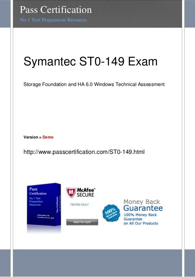Symantec ST0-149 ExamStorage Foundation and HA 6.0 Windows Technical AssessmentVersion = Demohttp://www.passcertification....