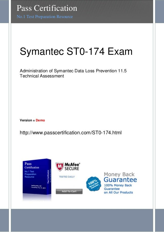 Symantec ST0-174 ExamAdministration of Symantec Data Loss Prevention 11.5Technical AssessmentVersion = Demohttp://www.pass...