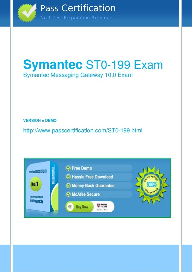 vvvSymantec ST0-199 ExamSymantec Messaging Gateway 10.0 ExamVERSION = DEMOhttp://www.passcertification.com/ST0-199.htmlPas...