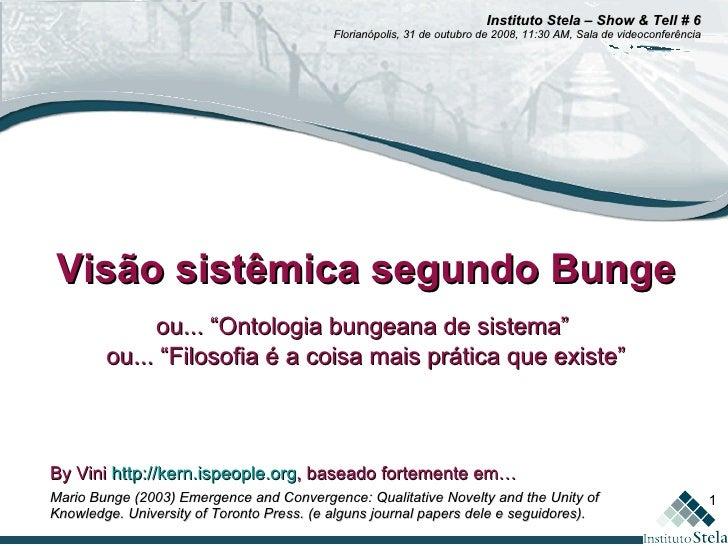 """Visão sistêmica segundo Bunge ou... """"Ontologia bungeana de sistema""""  ou... """"Filosofia é a coisa mais prática que existe"""" B..."""